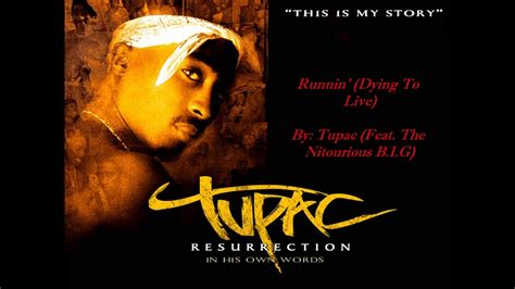 Runnin' (Dying To Live) - Tupac (Feat