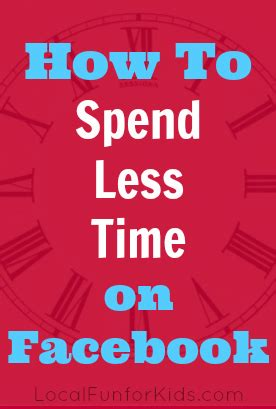 How To Spend Less Time on Facebook — Local fun for kids