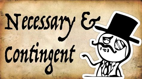 What do 'Necessary and Contingent' Mean? - Gentleman